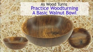 Practice Woodturning A Basic Walnut Bowl