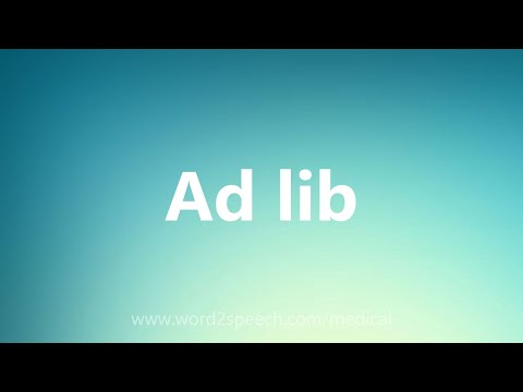 Ad lib  Medical Meaning