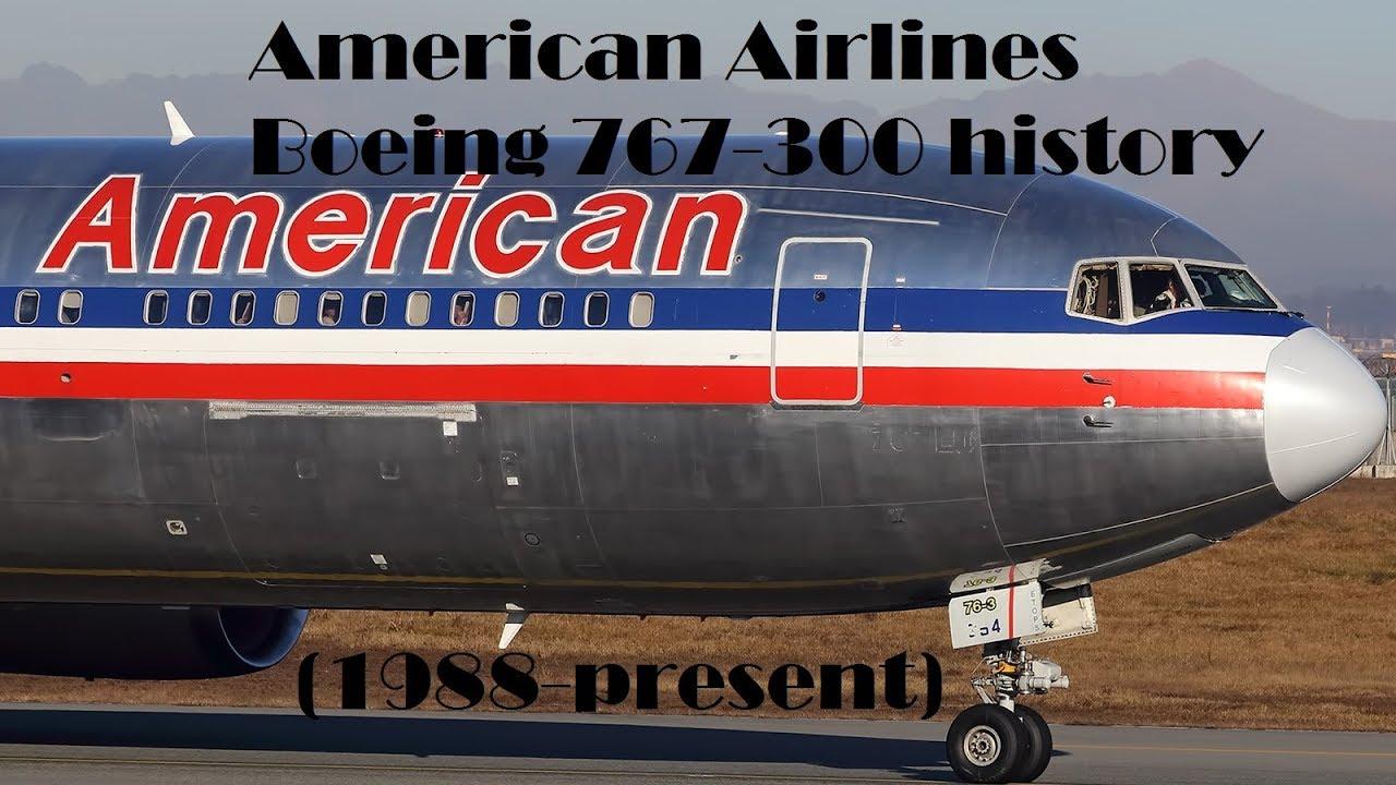 Fleet History - American Airlines Boeing 767-300 (1988-present)