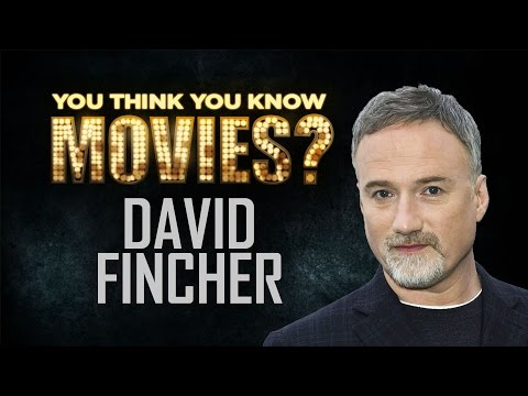 David Fincher  You Think You Know Movies?