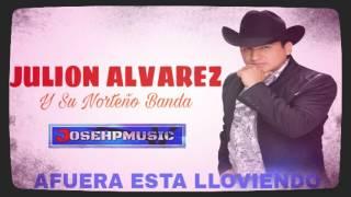 """""""Afuera Esta Lloviendo"""" Julion Alvarez Y Su Norteño Banda (Audio 2016)+LINK CANCION COMPLETA ⬇⬇⬇"""