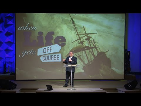 When Life Gets Off Course – Pastor Raymond Woodward