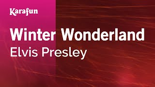Karaoke Winter Wonderland - Elvis Presley *