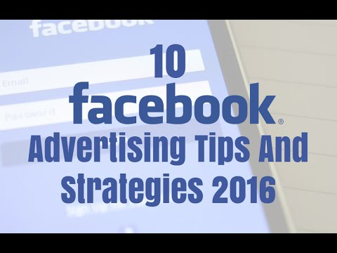 10 Facebook Advertising Tips And Strategies 2016