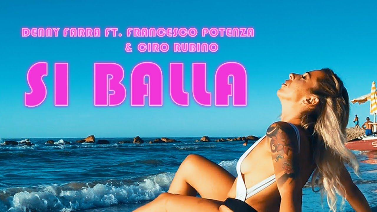 DENNY FARRA Ft Francesco Potenza & Ciro Rubino - SI BALLA