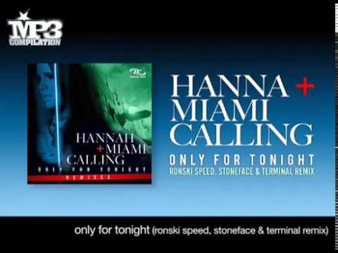 Hannah & Miami Calling - Only For Tonight (Ronski Speed, Stoneface & Terminal Remix)