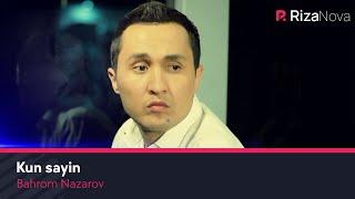 Бахром Назаров - Кун сайин