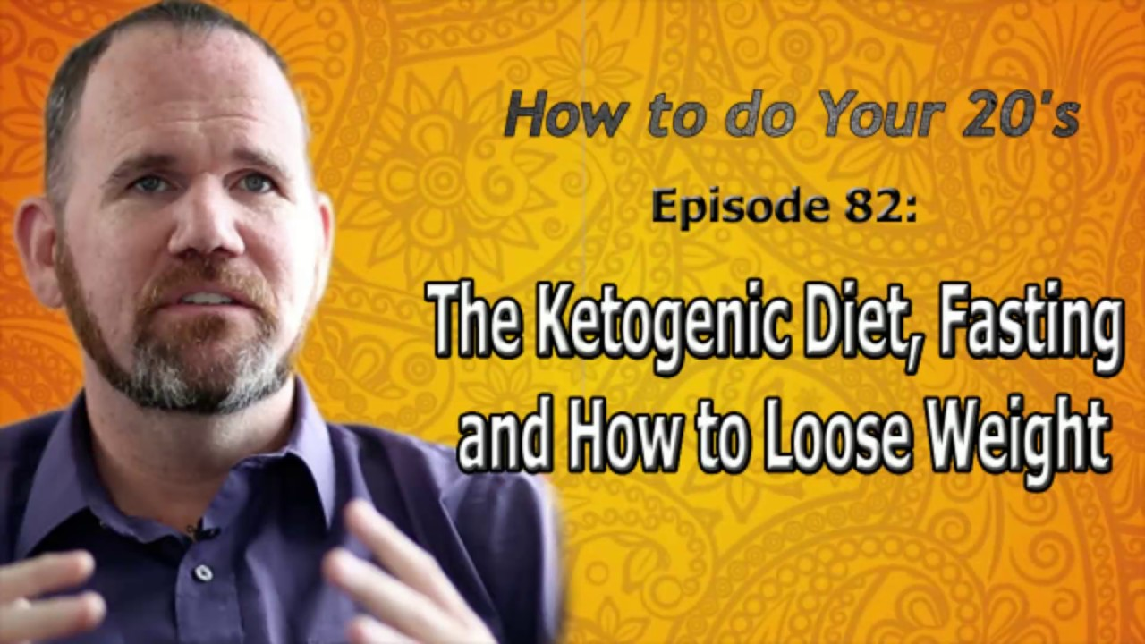 The Ketogenic Diet, Fasting And How To Loose Weight