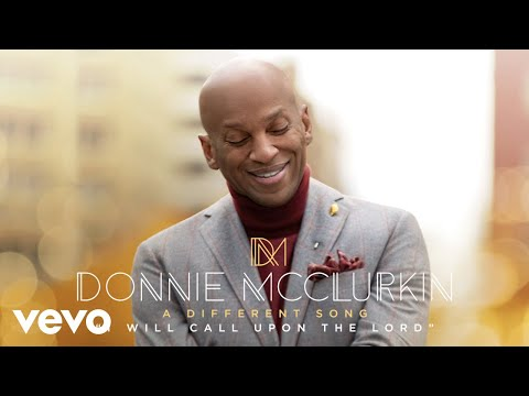 Donnie McClurkin - I Will Call Upon the Lord (Audio)