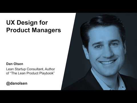 Dan Olsen: UX Design for Product Managers