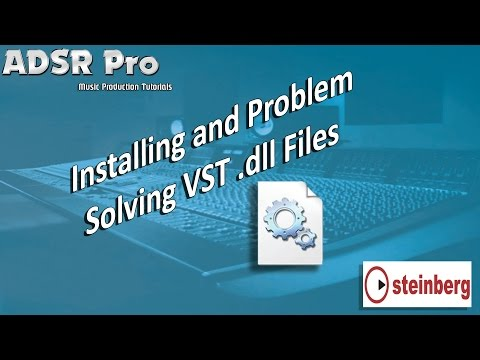 Installing and problem solving VST dll effects and instruments in Steinberg Cubase