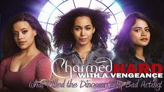 What Killed the Dinosaurs? My Bad Acting! (Charmed [2018] S01E01) (Charmed Hard With a Vengeance)