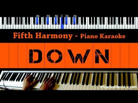 Fifth Harmony - Down (No Rap) - Piano Karaoke / Sing Along / Cover with Lyrics