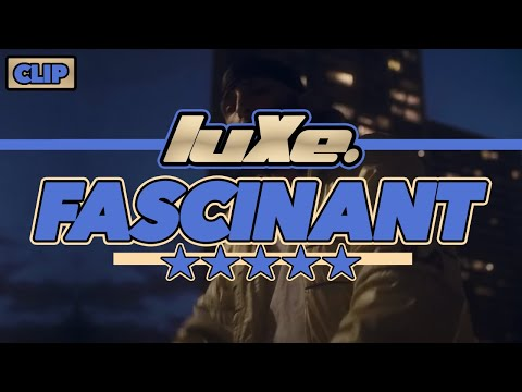 luXe - Fascinant (Clip Officiel)
