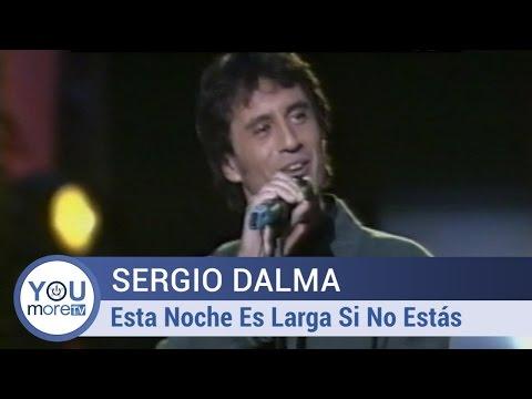 Sergio Dalma - Esta Noche Es Larga Si No Estás