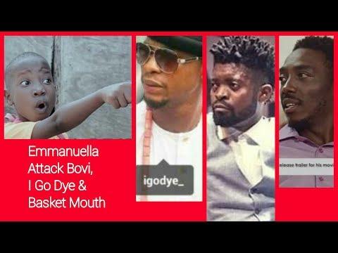 Emmanuella Attack I Go Dye, Bovi & Basket Mouth