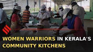 Kerala's women power run community kitchens during lockdown