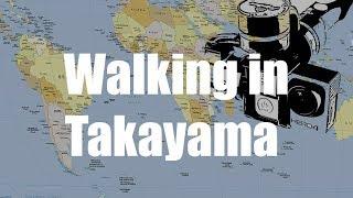 Takayama walk, Japan - Virtual Trip
