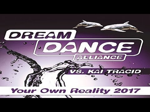 Dream Dance Alliance vs. Kai Tracid - Your Own Reality 2017 (Radio Edit)