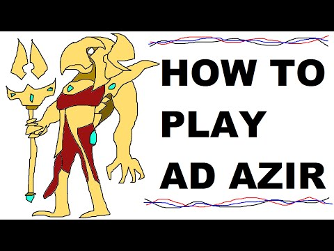 A Glorious Guide on How to Play AD Azir