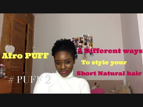 HOW TO: Style Short 4c Natural Hair/ Afro Puff Styles