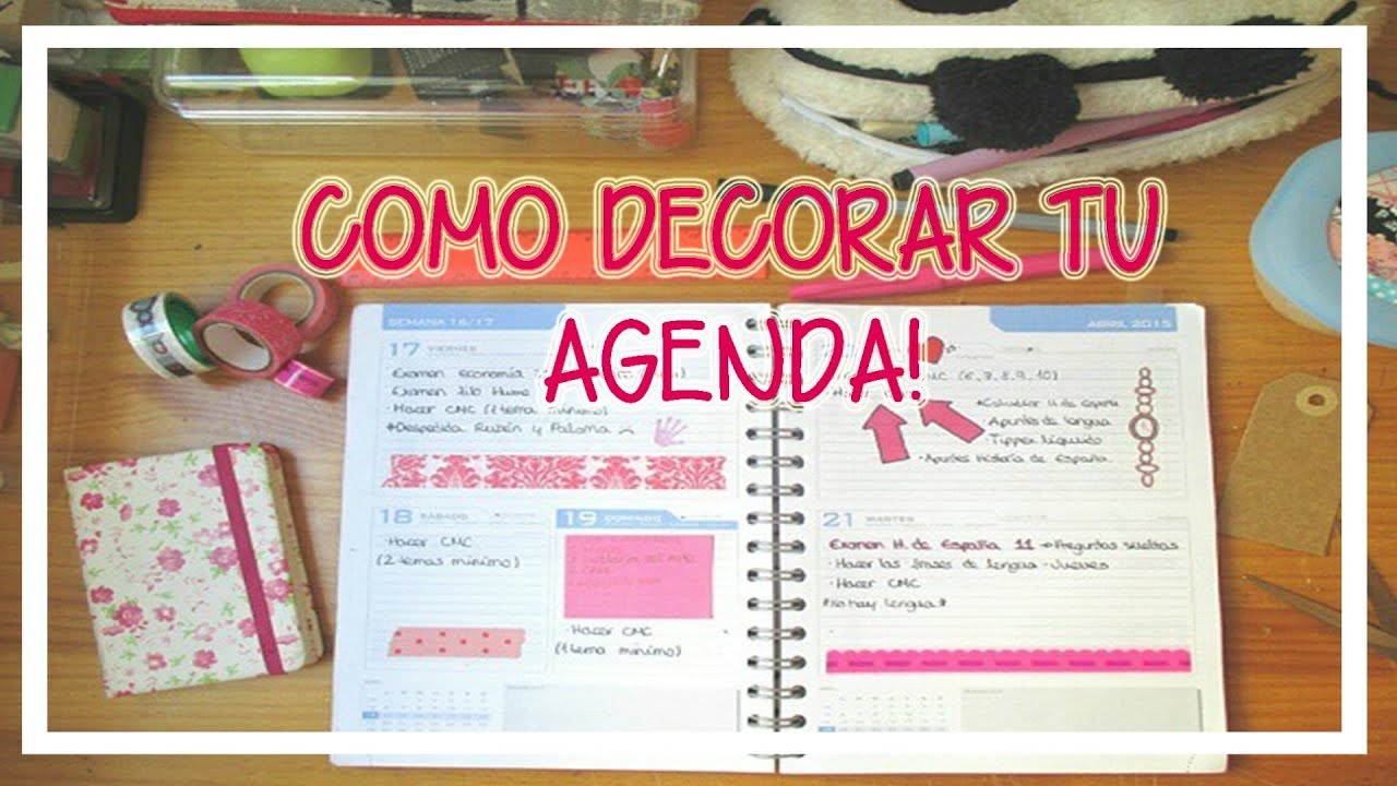 Como decorar tu agenda chicasinsentido diy youtube - Como decorar una agenda ...