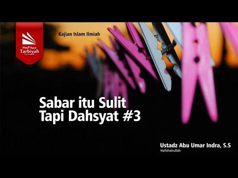 download Sabar Itu Sulit Tapi Dahsyat (#4) - Ustadz Abu Umar Indra, S.S. ح�ظه الله