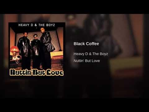 Heavy D & the Boyz - Black Coffee