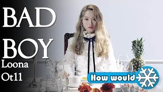 """How would Loona (ot11) sing Red Velvet-""""Bad Boy"""" (Line distribution) - Stafaband"""
