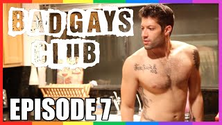 Bad Gays Club: Eyes On The Prize - Episode 7 FINALE