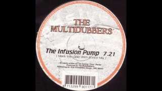 The Multidubbers - The Infusion Pump (Mark Van Dale With Enrico Mix) 1999