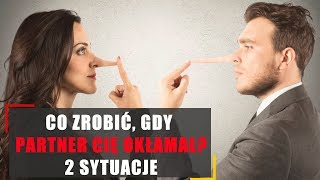 Co zrobić, gdy partner Cię okłamał? 2 sytuacje