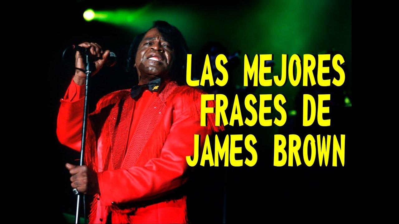 Las Mejores Frases De James Brown Youtube
