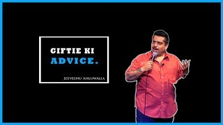 Giftie Ki Advice - Stand-Up Comedy by Jeeveshu Ahluwalia