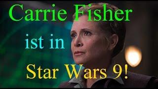 Carrie  Fisher wird in Star Wars 9 sein! (Deutsch)
