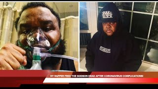 NY RAPPER FRED THE GODSON DEAD AFTER CORONAVIRUS COMPLICATIONS!