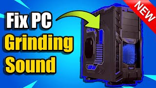 How to Fix Computer Making Grinding Noise (Easy Method)