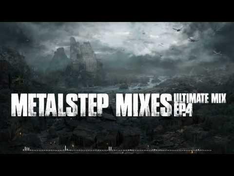 Ultimate Metalstep Mix Ep.4 [Mixes Series]