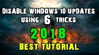 Disable Windows 10 Updates - 6 Tricks - Tutorial 2018 - Full HD