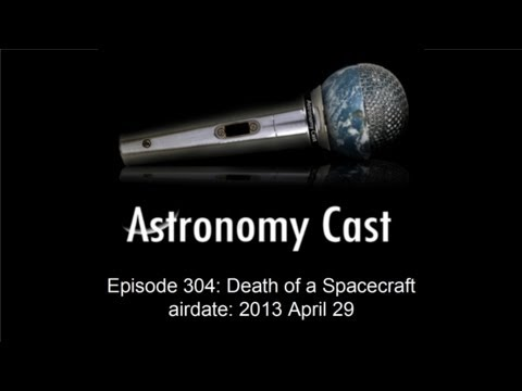 Astronomy Cast Ep. 304:  Death of a Spacecraft