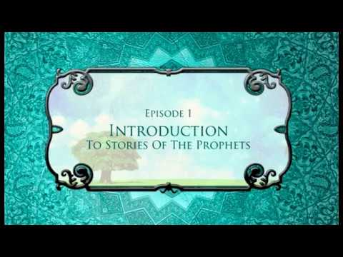 Stories of the Prophets Episode 1 Introduction by Mufti Menk