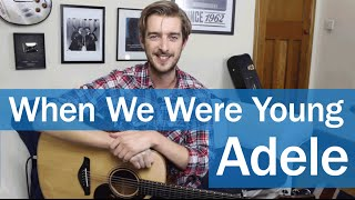 Adele - When We Were Young EASY Guitar Lesson Tutorial