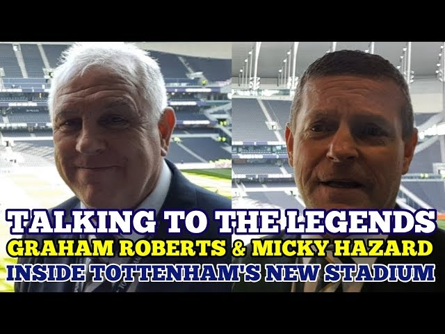INSIDE TOTTENHAMS NEW STADIUM: With Legends Graham Roberts and Micky Hazard: 24 March 2019