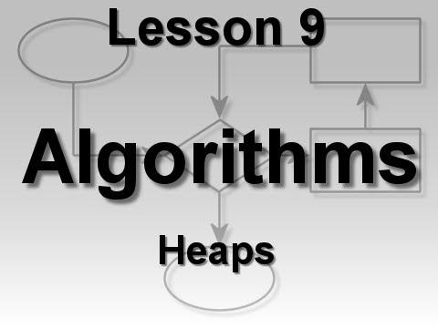 Algorithms Lesson 9: Heaps