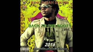 CULTURE MIX 2016 (back to the roots vol.3) KING JUDAH SOUND