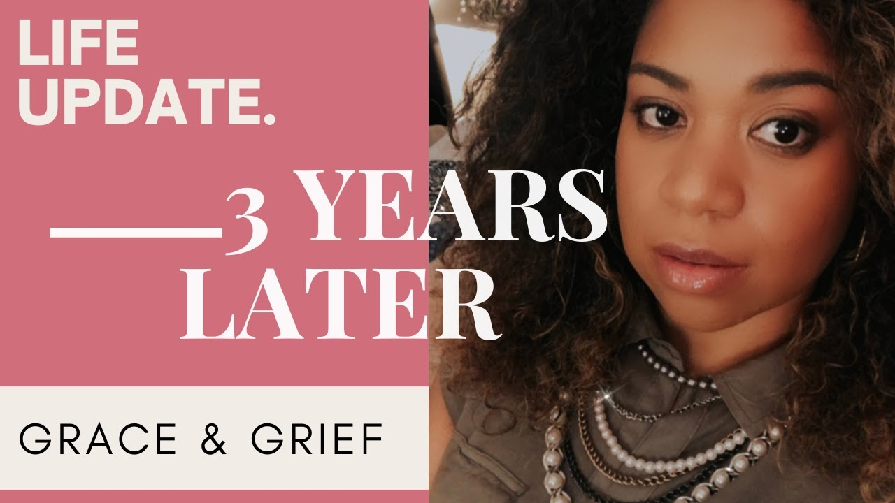 Life Update | 3 Years Later