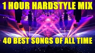 Best Hardstyle songs of All Time - 1 Hour Hardstyle mix