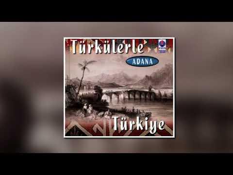 Türküler - Adana - İbrişim Örmüyorlar