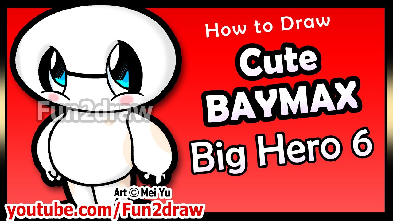 Cute Baymax Big Hero 6 How To Draw Disney Cartoon Characters Easy Popular Fun2draw Drawings