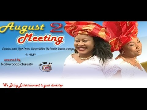 Download August Meeting  2  -  Nigeria Nollywood Movie